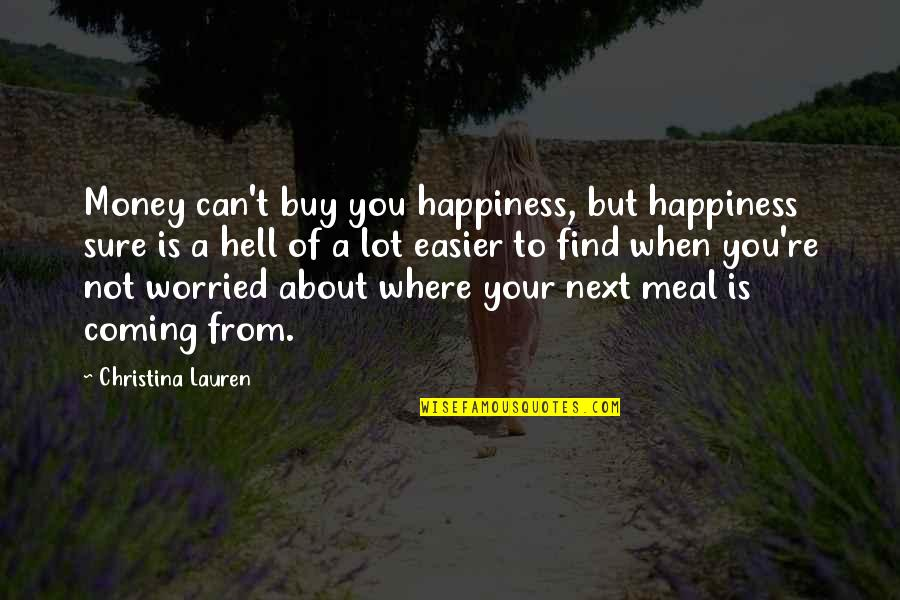 Where To Next Quotes By Christina Lauren: Money can't buy you happiness, but happiness sure