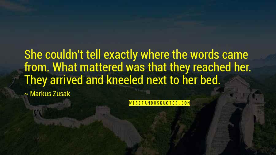 Where To Next Quotes By Markus Zusak: She couldn't tell exactly where the words came