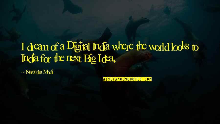 Where To Next Quotes By Narendra Modi: I dream of a Digital India where the