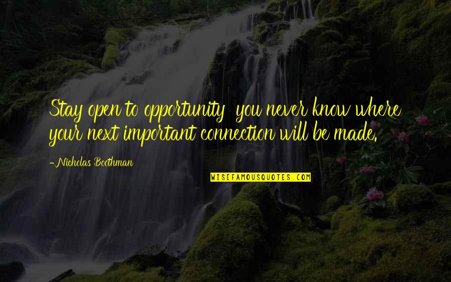 Where To Next Quotes By Nicholas Boothman: Stay open to opportunity you never know where