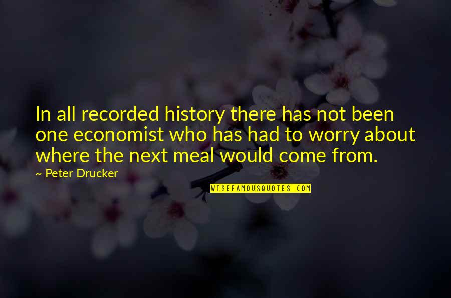 Where To Next Quotes By Peter Drucker: In all recorded history there has not been