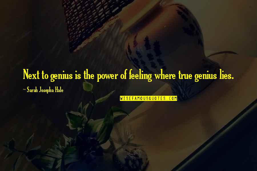 Where To Next Quotes By Sarah Josepha Hale: Next to genius is the power of feeling