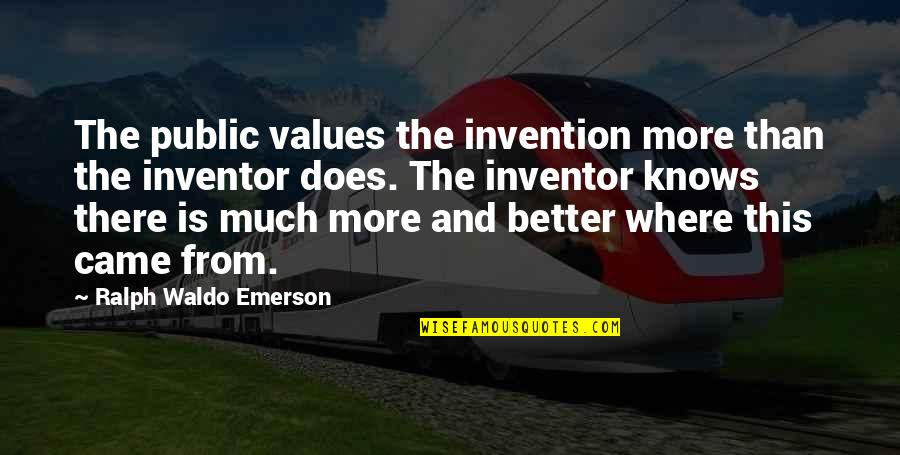 Where's Waldo Quotes By Ralph Waldo Emerson: The public values the invention more than the