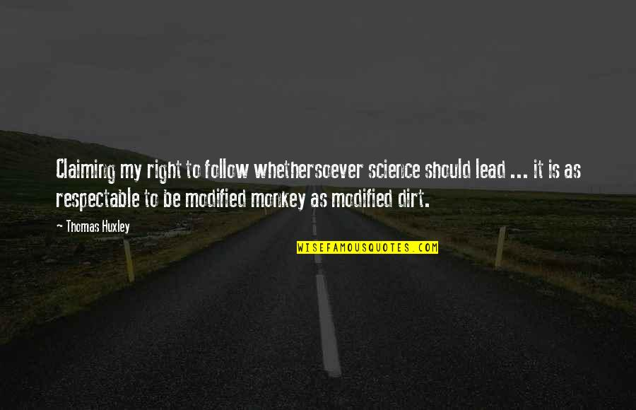 Whethersoever Quotes By Thomas Huxley: Claiming my right to follow whethersoever science should