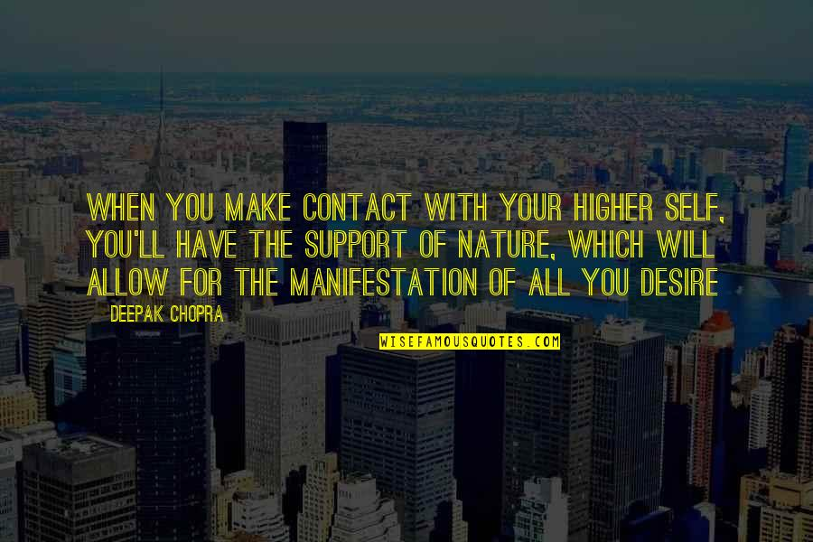 Which'll Quotes By Deepak Chopra: When you make contact with your Higher Self,