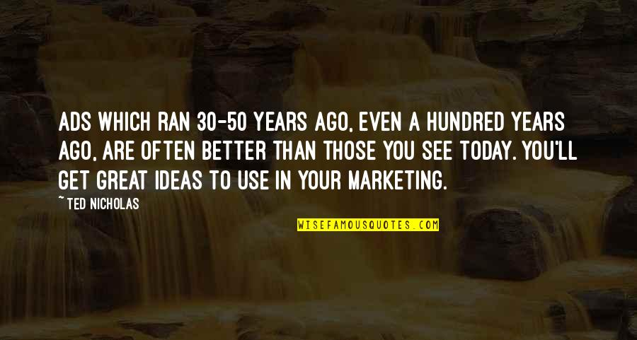 Which'll Quotes By Ted Nicholas: Ads which ran 30-50 years ago, even a