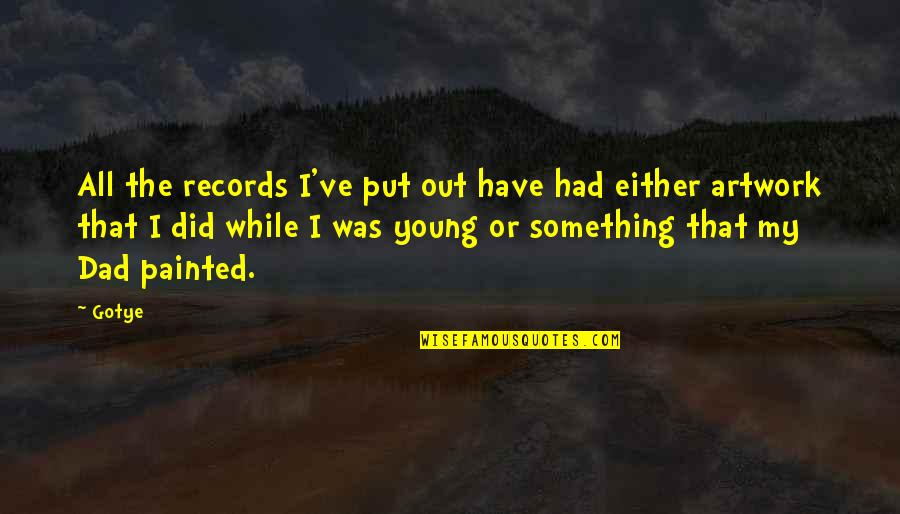 While We're Young Quotes By Gotye: All the records I've put out have had