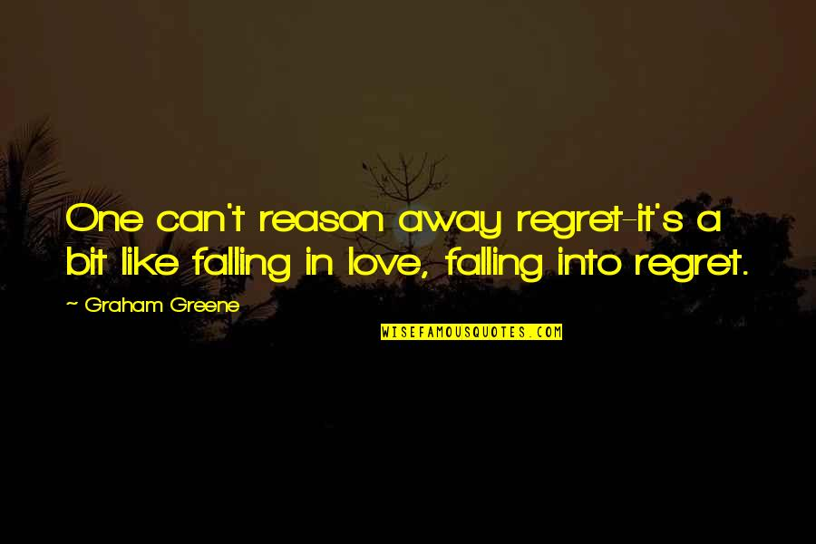 Whiny Teenager Quotes By Graham Greene: One can't reason away regret-it's a bit like