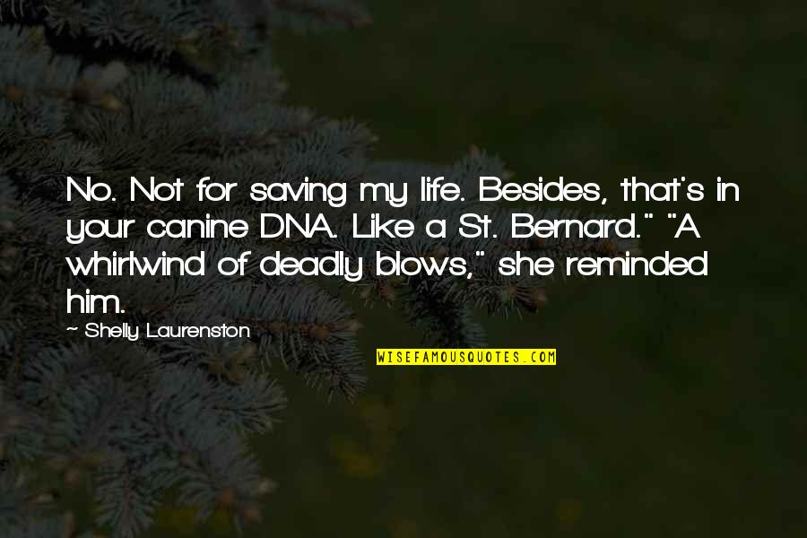 Whirlwind Quotes By Shelly Laurenston: No. Not for saving my life. Besides, that's