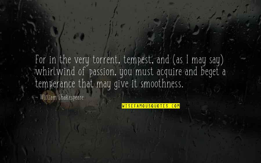Whirlwind Quotes By William Shakespeare: For in the very torrent, tempest, and (as