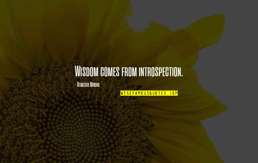 Whisper Of The Heart (1995) Quotes By Debasish Mridha: Wisdom comes from introspection.