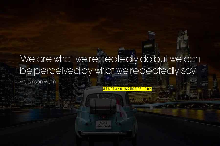 Whisper Of The Heart (1995) Quotes By Garrison Wynn: We are what we repeatedly do but we
