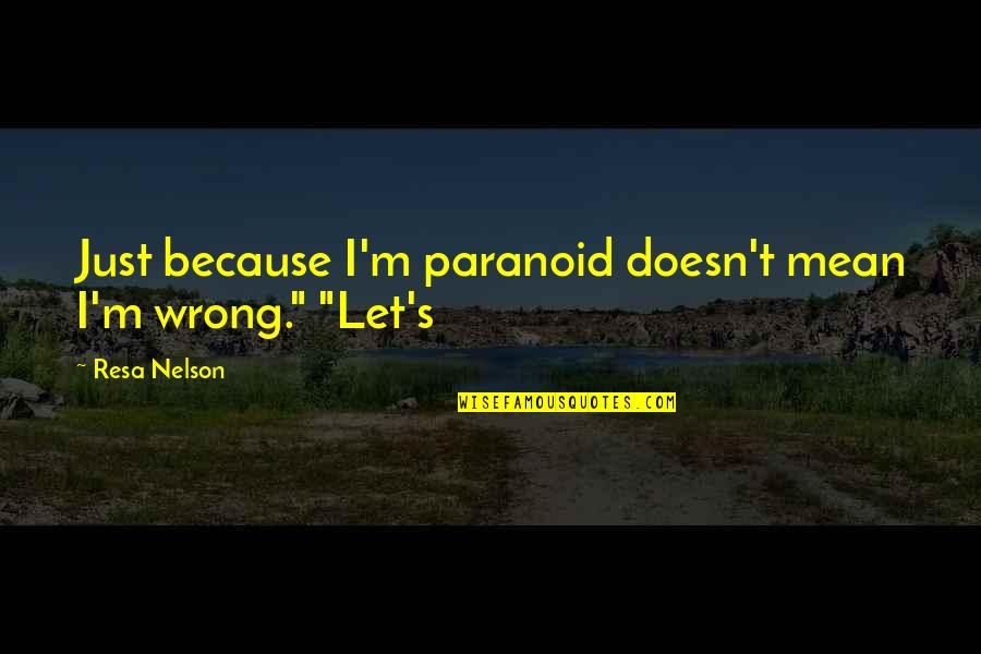 """Whisper Of The Heart (1995) Quotes By Resa Nelson: Just because I'm paranoid doesn't mean I'm wrong."""""""