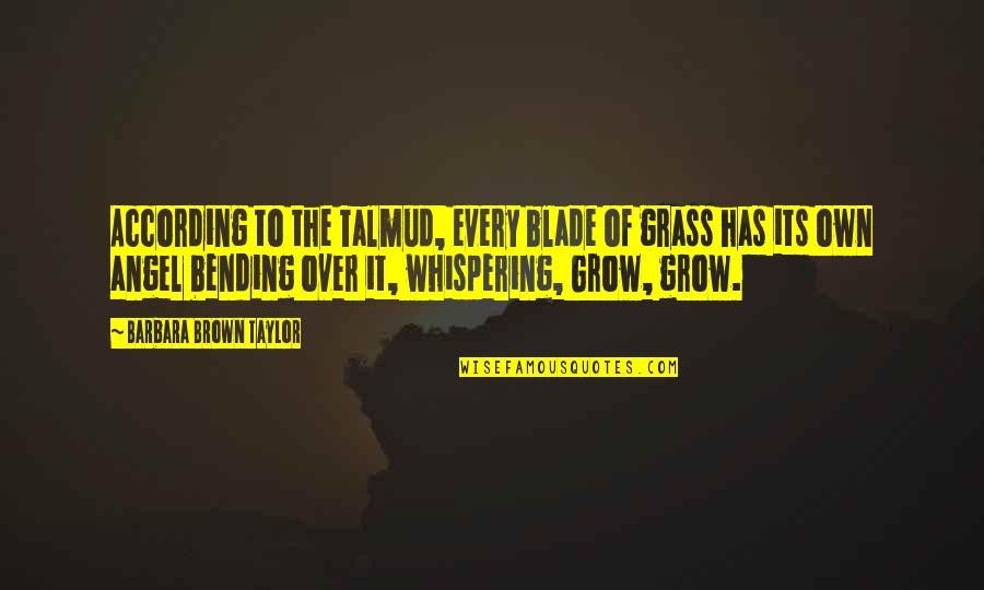 Whispering-sweet-nothings Quotes By Barbara Brown Taylor: According to the Talmud, every blade of grass
