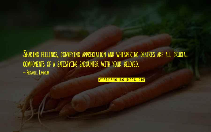 Whispering-sweet-nothings Quotes By Brownell Landrum: Sharing feelings, conveying appreciation and whispering desires are