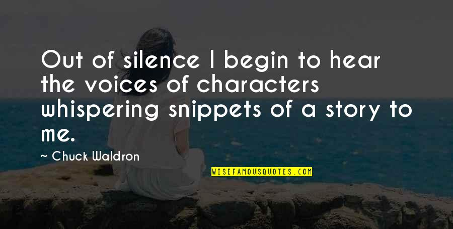 Whispering-sweet-nothings Quotes By Chuck Waldron: Out of silence I begin to hear the