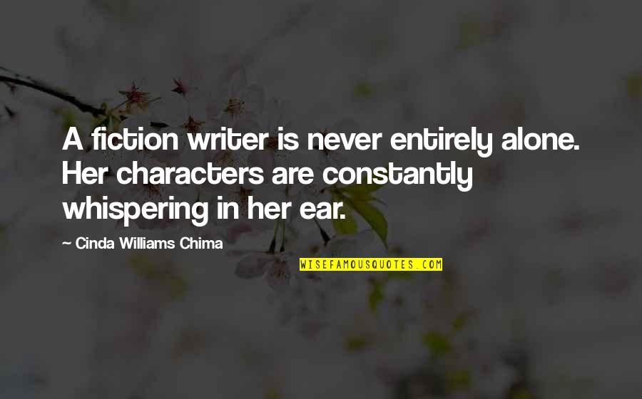 Whispering-sweet-nothings Quotes By Cinda Williams Chima: A fiction writer is never entirely alone. Her