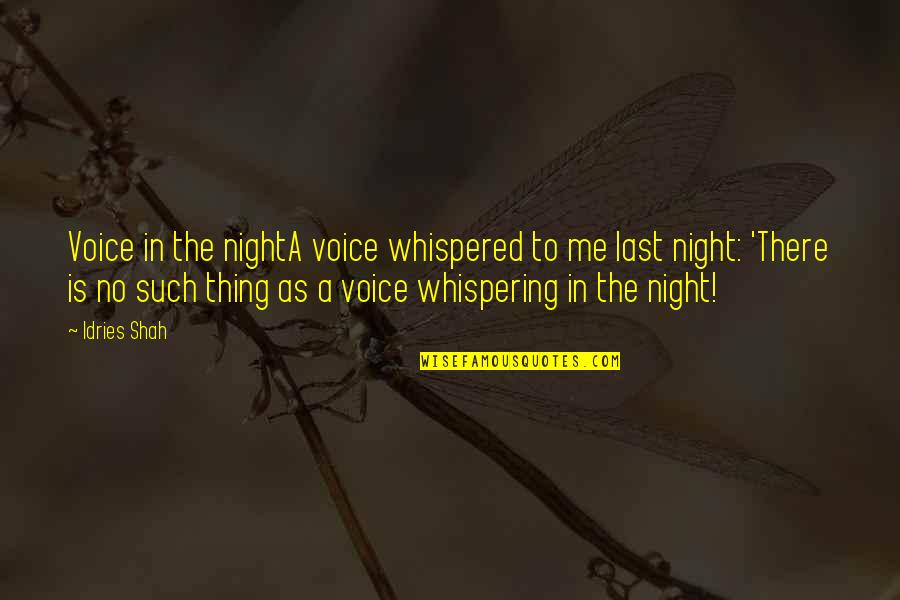 Whispering-sweet-nothings Quotes By Idries Shah: Voice in the nightA voice whispered to me