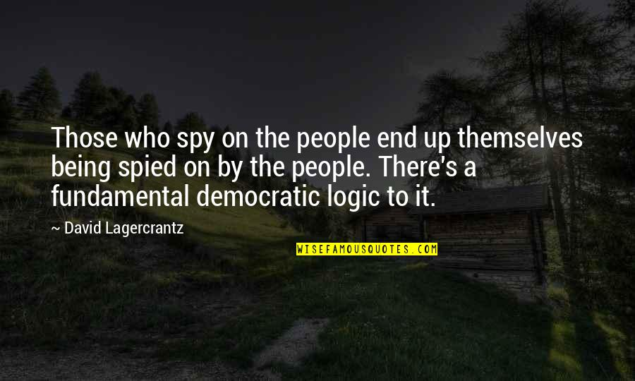 White Lion And Lioness Love Quotes By David Lagercrantz: Those who spy on the people end up