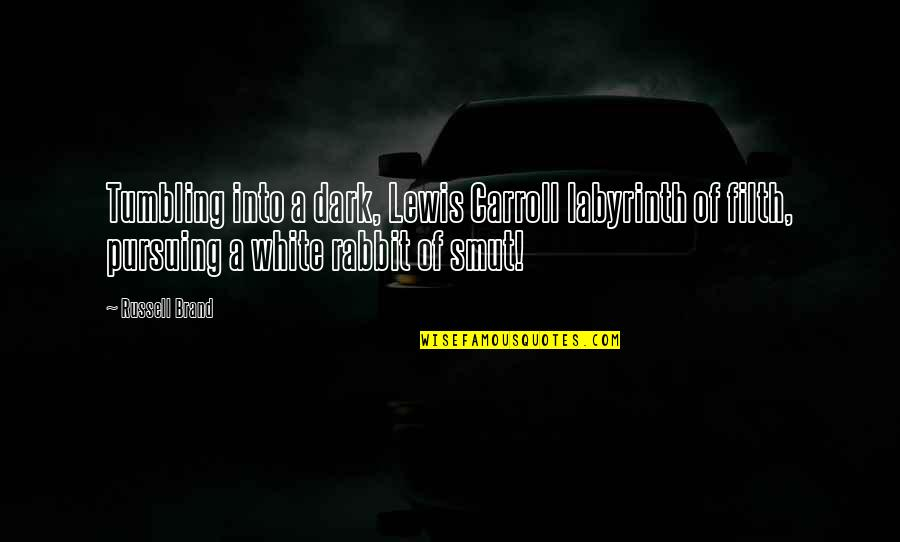White Rabbit Quotes By Russell Brand: Tumbling into a dark, Lewis Carroll labyrinth of