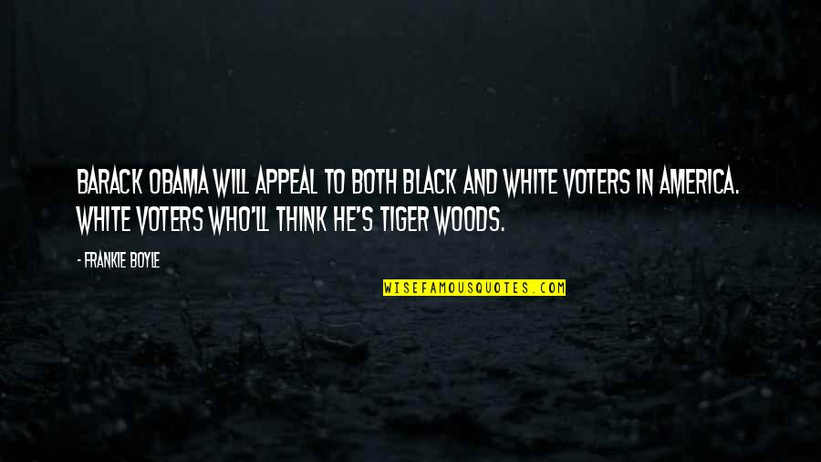 White Tiger Quotes By Frankie Boyle: Barack Obama will appeal to both black and