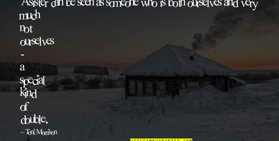 Who Is Sister Quotes By Toni Morrison: A sister can be seen as someone who