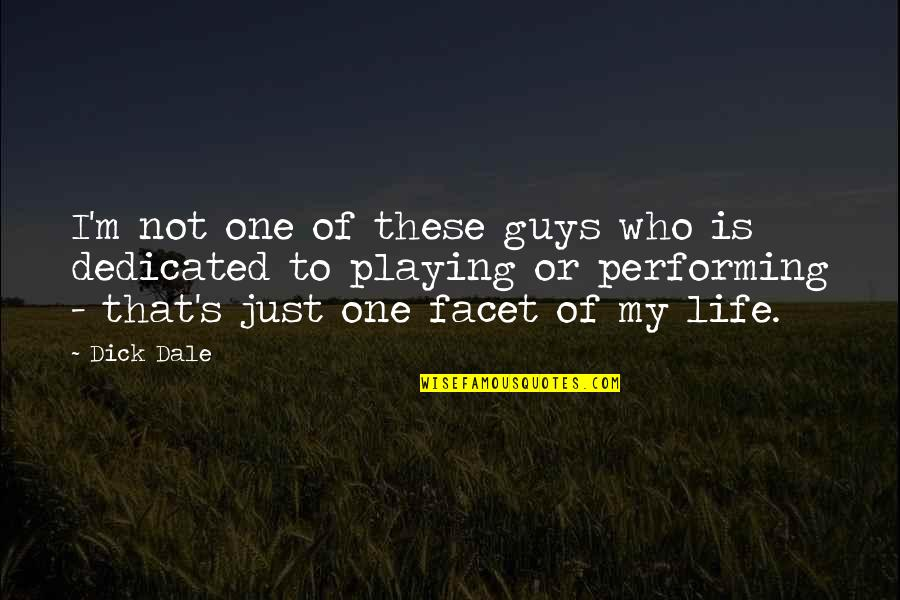 Who Quotes By Dick Dale: I'm not one of these guys who is