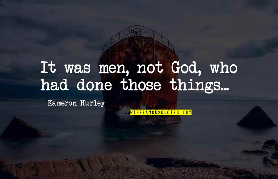 Who Quotes By Kameron Hurley: It was men, not God, who had done