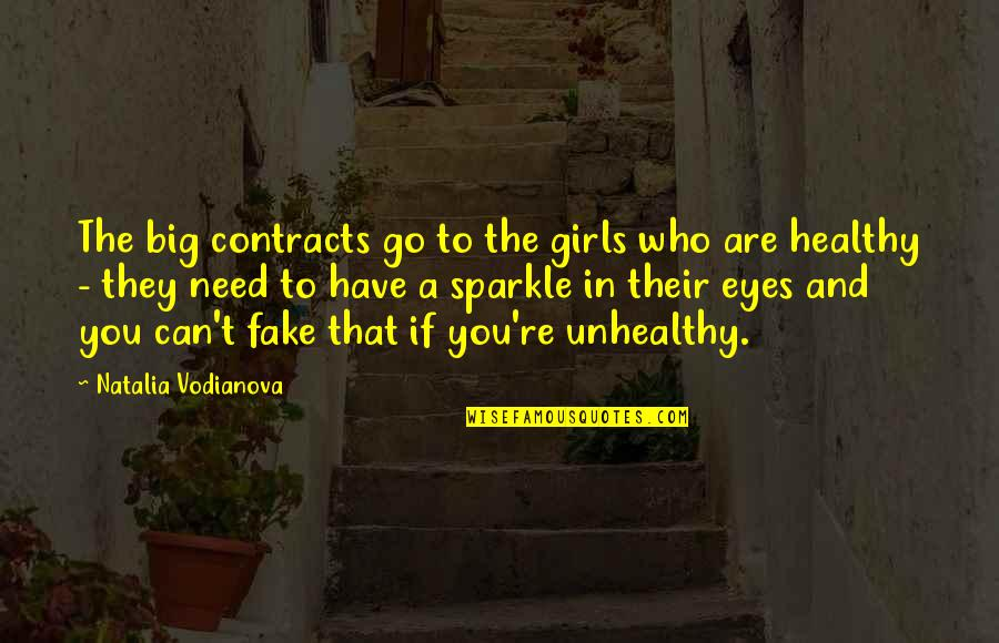 Who Quotes By Natalia Vodianova: The big contracts go to the girls who
