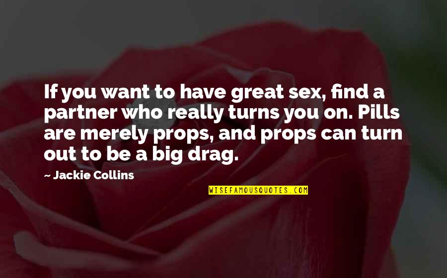 Who You Are And Who You Want To Be Quotes By Jackie Collins: If you want to have great sex, find