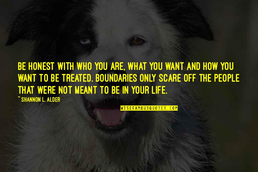 Who You Are And Who You Want To Be Quotes By Shannon L. Alder: Be honest with who you are, what you