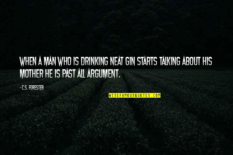 Who You Talking To Quotes By C.S. Forester: When a man who is drinking neat gin
