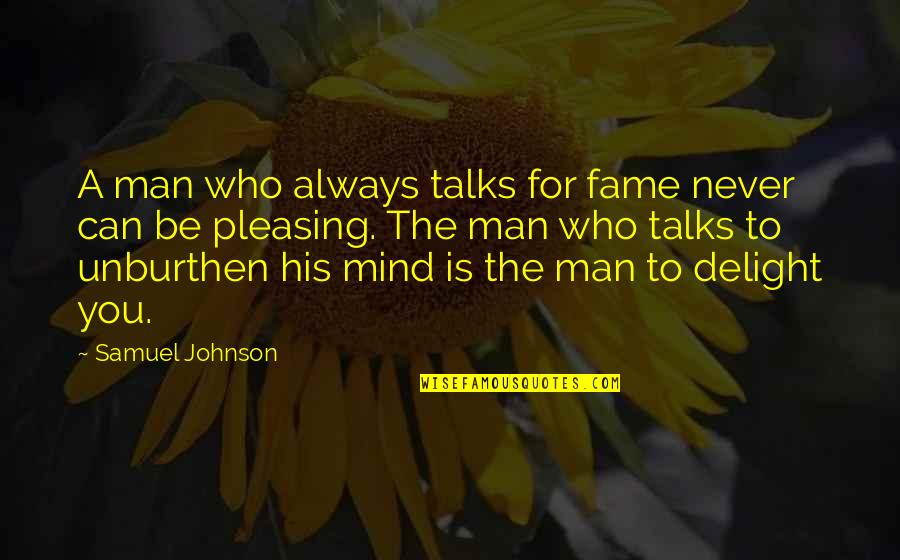 Who You Talking To Quotes By Samuel Johnson: A man who always talks for fame never