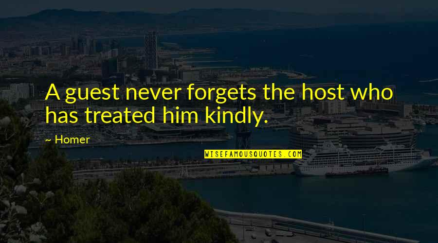 Who You Travel With Quotes By Homer: A guest never forgets the host who has