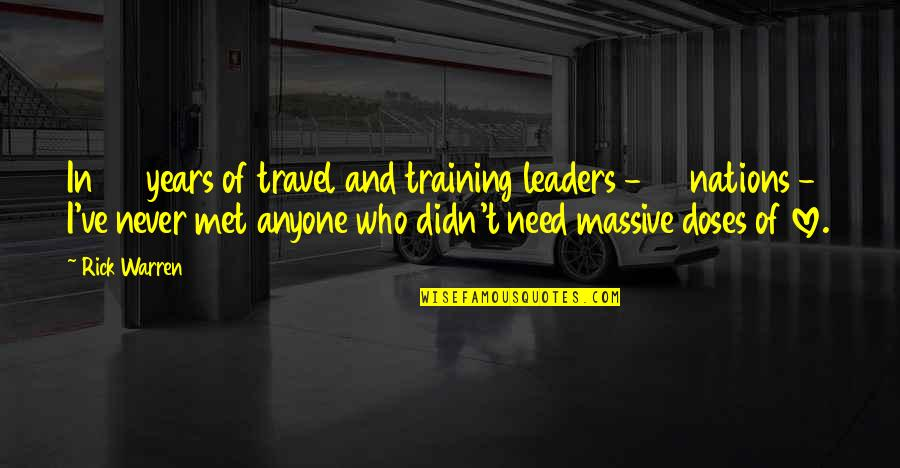 Who You Travel With Quotes By Rick Warren: In 30 years of travel and training leaders