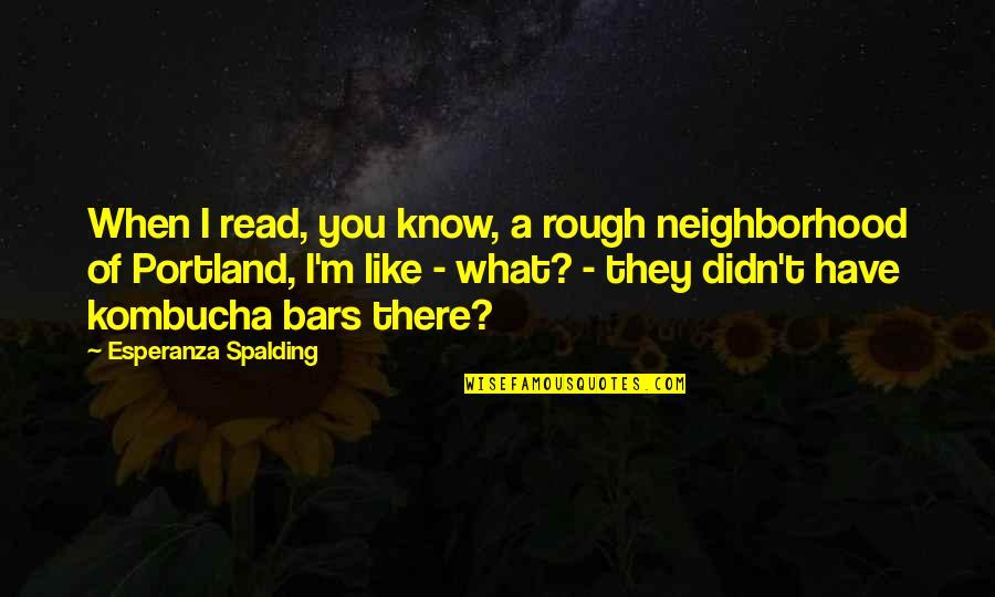 Wholesale Canvas Quotes By Esperanza Spalding: When I read, you know, a rough neighborhood