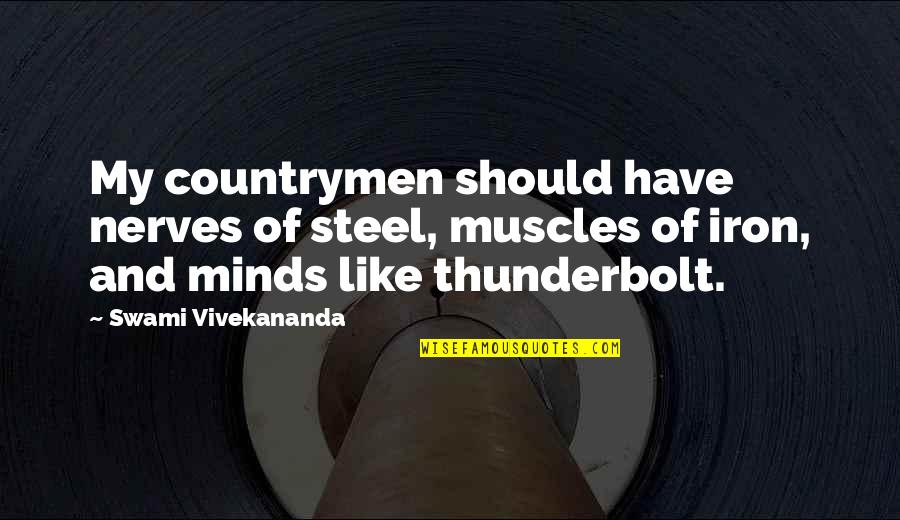 Wholesale Canvas Quotes By Swami Vivekananda: My countrymen should have nerves of steel, muscles