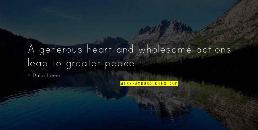 Wholesome Quotes By Dalai Lama: A generous heart and wholesome actions lead to