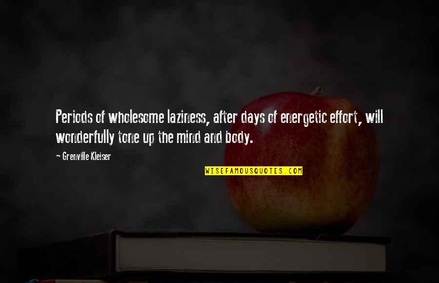 Wholesome Quotes By Grenville Kleiser: Periods of wholesome laziness, after days of energetic