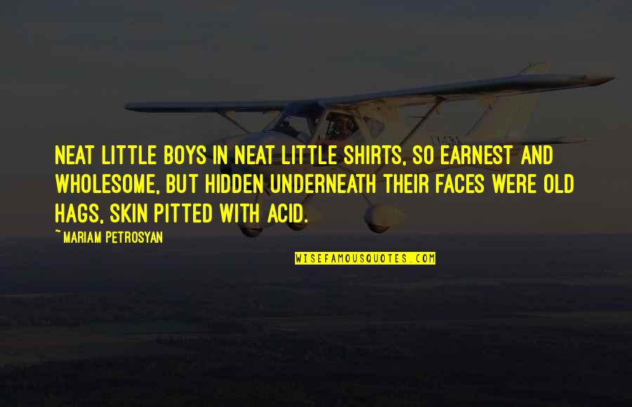 Wholesome Quotes By Mariam Petrosyan: Neat little boys in neat little shirts, so