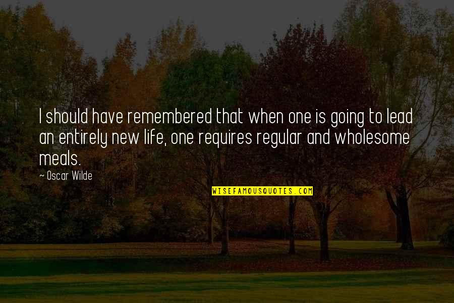 Wholesome Quotes By Oscar Wilde: I should have remembered that when one is
