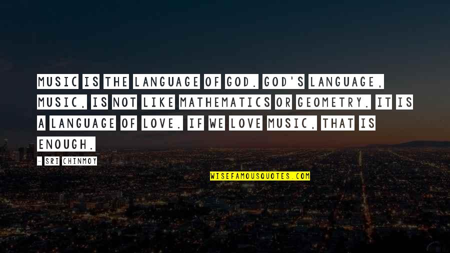 Wholetime Quotes By Sri Chinmoy: Music is the language of God. God's language,