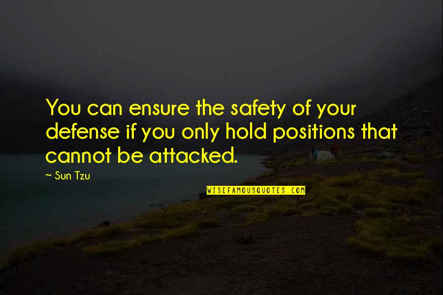 Whoopee Quotes By Sun Tzu: You can ensure the safety of your defense