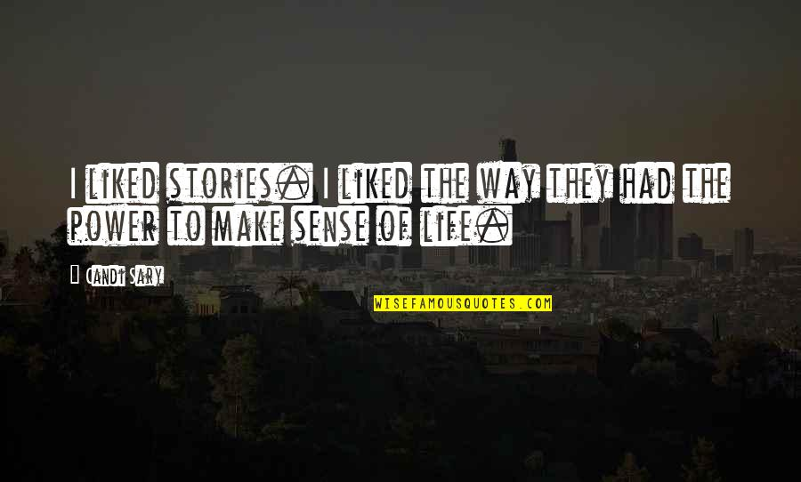 Whooping Quotes By Candi Sary: I liked stories. I liked the way they