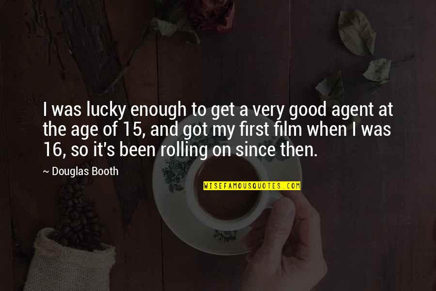 Whooping Quotes By Douglas Booth: I was lucky enough to get a very