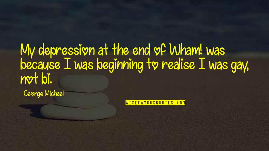 Whooping Quotes By George Michael: My depression at the end of Wham! was