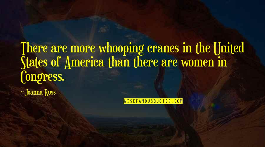 Whooping Quotes By Joanna Russ: There are more whooping cranes in the United
