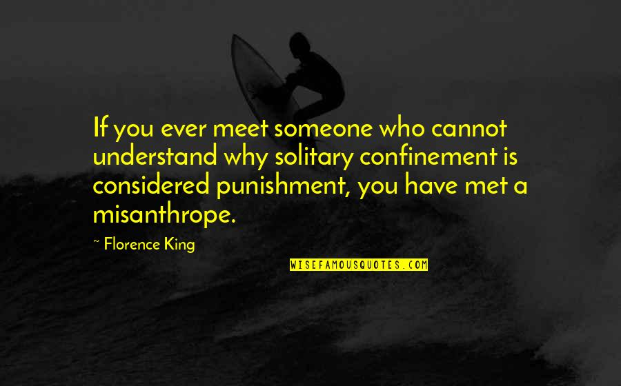 Why We Meet Quotes By Florence King: If you ever meet someone who cannot understand