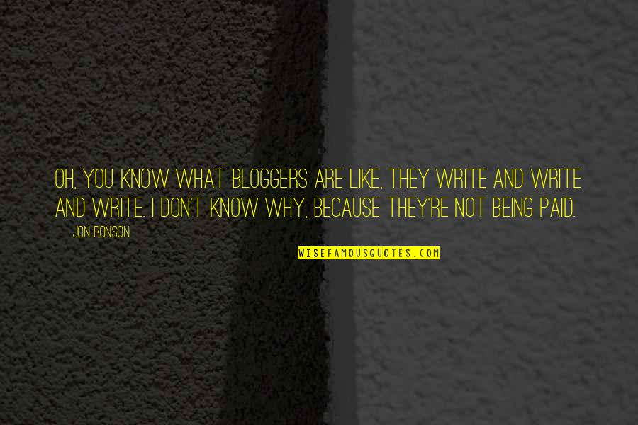 Why We Write Quotes By Jon Ronson: Oh, you know what bloggers are like, they