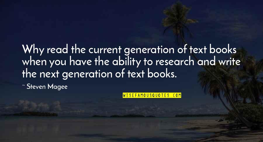 Why We Write Quotes By Steven Magee: Why read the current generation of text books